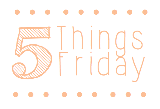 Image result for 5 things on Friday