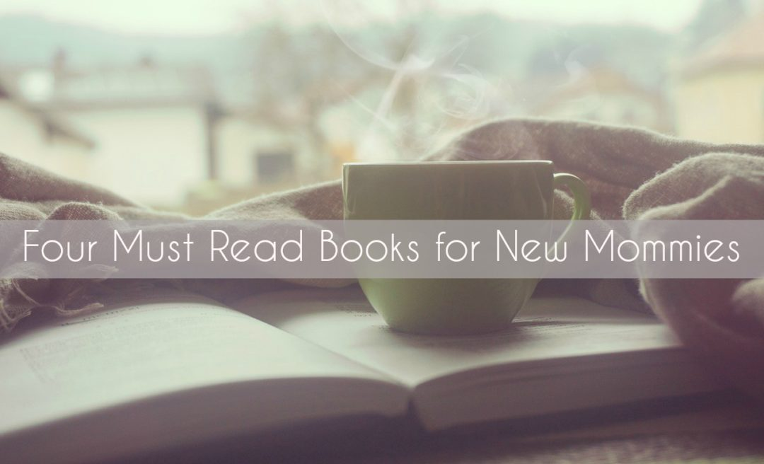 Four must read books for new mommies