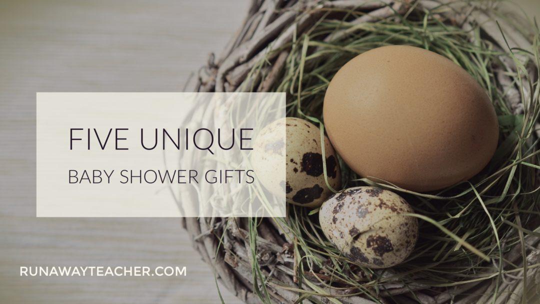 five unique baby shower gifts runaway teacher