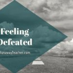 Feeling defeated