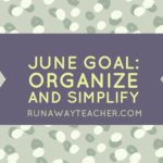 June Goals: Organize and Simplify