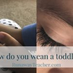 How do you wean a toddler?