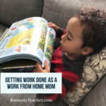 Getting Work Done as a Work From Home Mom