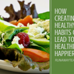 How Creating Healthy Habits Can Lead to a Healthier, Happier You