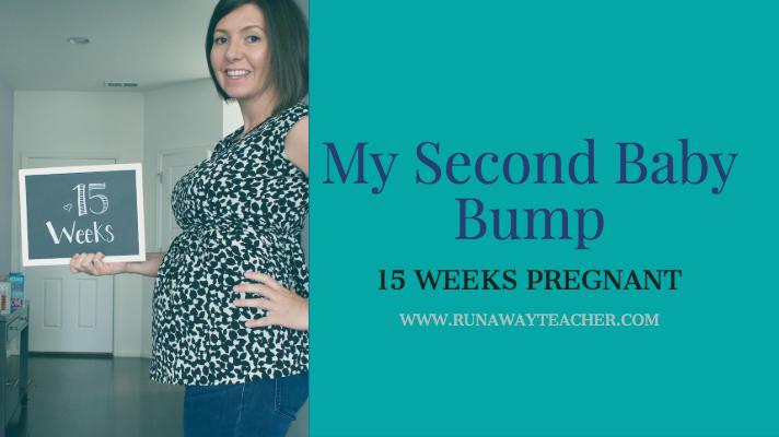 My Second Baby Bump: 15 Weeks Pregnant - Runaway Teacher