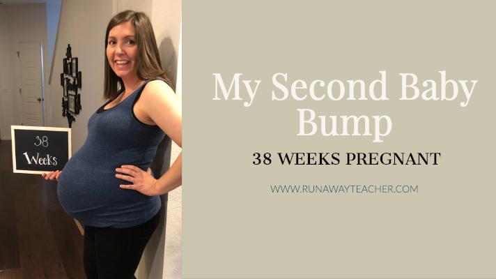 My Second Baby Bump: 38 Weeks Pregnant - Runaway Teacher